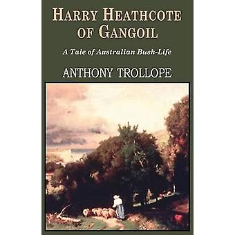 Harry Heathcote of Gangoil by Trollope & Anthony