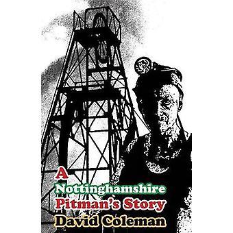 A Nottinghamshire Pitmans Story DyslexiaSmart by Coleman & David