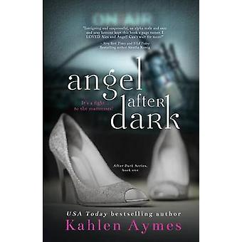 Angel After Dark by Aymes & Kahlen