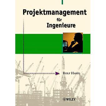 Projektmanagement Fur Ingenieu by Hahn & Rolf