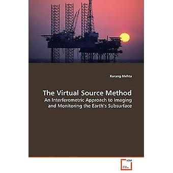 The Virtual Source Method by Mehta & Kurang