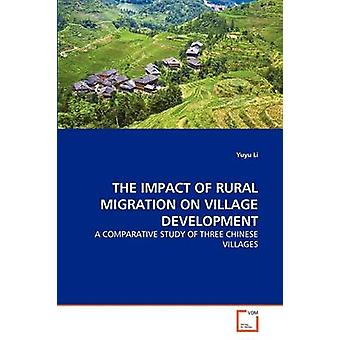 THE IMPACT OF RURAL MIGRATION ON VILLAGE DEVELOPMENT by Li & Yuyu