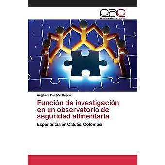 Funcin de investigacin en un observatorio de seguridad alimentaria by Pachn Bueno Anglica