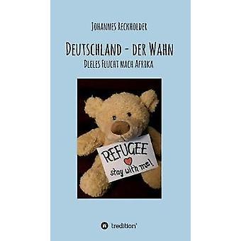 Deutschland  Der Wahn by Reckholder & Johannes