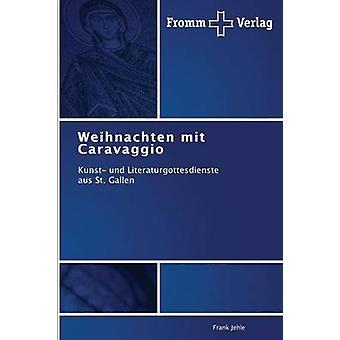 Weihnachten Mit Caravaggio by Jehle Frank