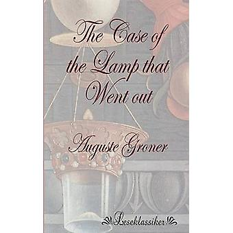 The Case of the Lamp that Went out by Groner & Auguste