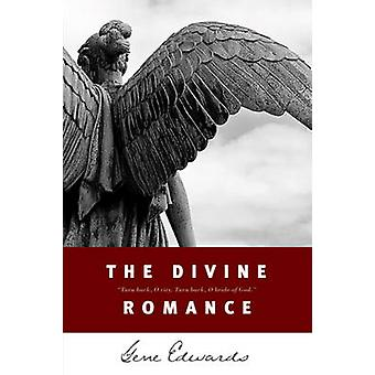 The Divine Romance by Edwards & Gene