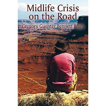 Midlife Crisis on the Road by Bligh & Gregory Guenter Bennett