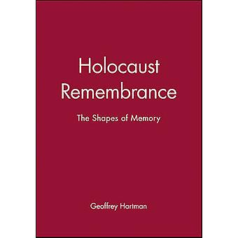 Holocaust Remembrance A Critical Reader by Hartman & Geoffrey H.