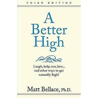A Better High Laugh help run love ... and other ways to get naturally high by Bellace & Matt
