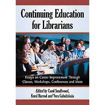 Continuing Education for Librarians - Essays on Career Improvement Thr