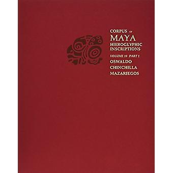 Corpus of Maya Hieroglyphic Inscriptions - Volume 10 - Part 1 - Cotzuma