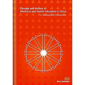 Change and Reform in Medicine and Health Education in China - A Teach