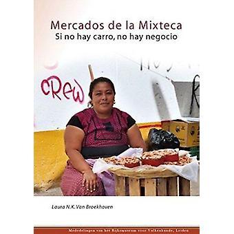 Mercados de la Mixteca - Si No Hay Carro - No Hay Negocio by Laura Van