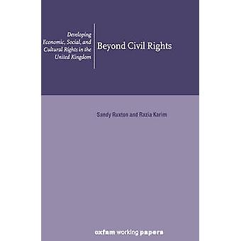 Beyond Civil Rights - Developing Economic - Social and Cultural Rights