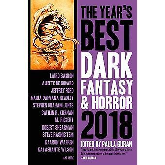 The Year's Best Dark Fantasy & Horror 2018 Edition by Paula Guran