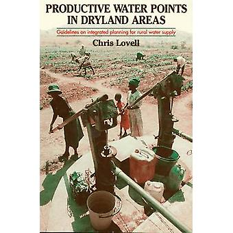 Productive Water Points in Dryland Areas - Guidelines on Integrated Pl