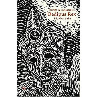 Studies in Sophocles's Oedipus Rex by Nitai Saha - 9789380145822 Book