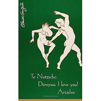 A Nietzsche: Dionísio, eu te amo! Ariadne