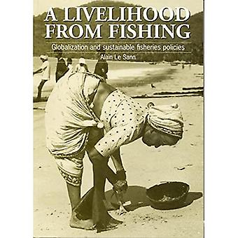 A Livelihood from Fishing : Globalization and Sustainable Fisheries Policies