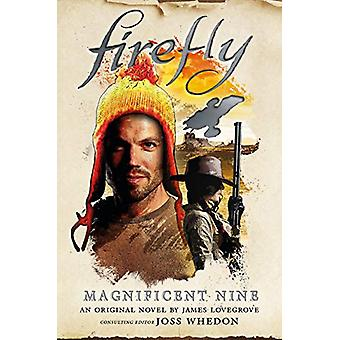 Firefly - The Magnificent Nine by James Lovegrove - 9781785658297 Book