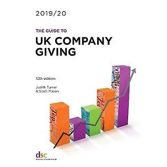 The Guide to Uk Company Giving 201920 by Judith Turner & Scott Mason