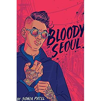 Bloody Seoul by Sonia Patel - 9781947627208 Book