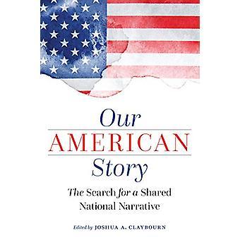 Nossa História Americana - A Busca de uma Narrativa Nacional Compartilhada por Jos