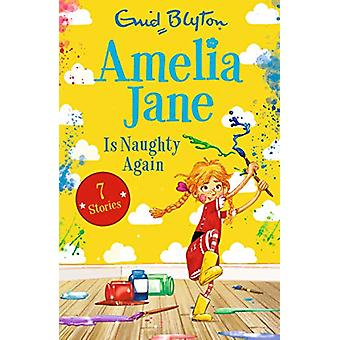 Amelia Jane is Naughty Again by Enid Blyton - 9781405293440 Book