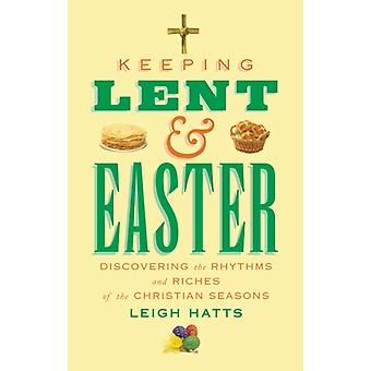 Keeping Lent and Easter by Hatts & Leigh