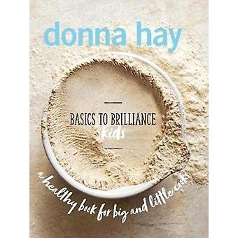 Basics to Brilliance Kids by Hay & Donna