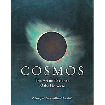 Cosmos - The Art and Science of the Universe door Roberta J. M. Olson -