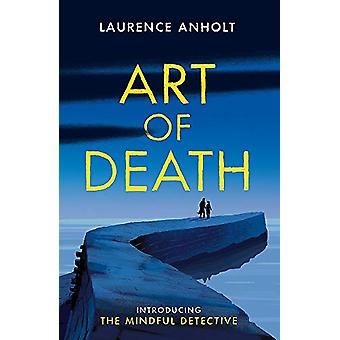 Art of Death by Laurence Anholt - 9781472130006 Book