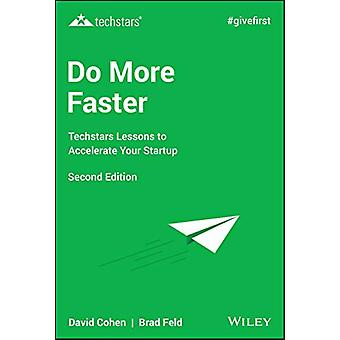 Do More Faster - Techstars Lessons to Accelerate Your Startup by Brad