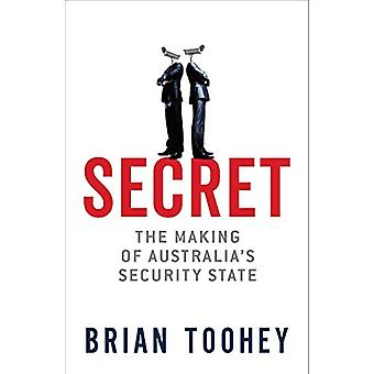 Secret - The Making of Australia's Security State by Brian Toohey - 97