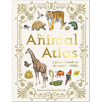 The Animal Atlas - A Pictorial Guide to the World's Wildlife by DK - 9