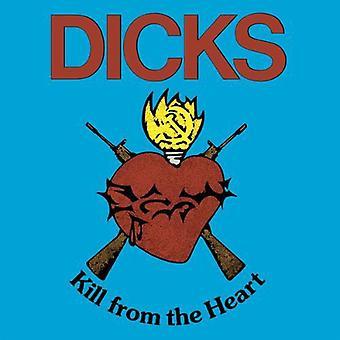 Dicks - Kill From the Heart [Vinyl] USA import