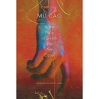 In the Face of Death We Are Equal by Mu Cao - 9780857426987 Book