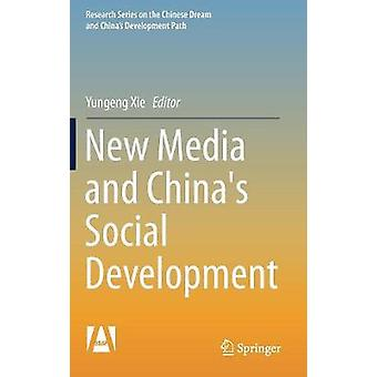 New Media and China's Social Development by Yungeng Xie - 97898110399