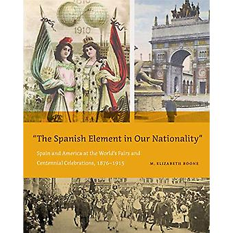 "The Spanish Element in Our Nationality"" - Spain and America at th"