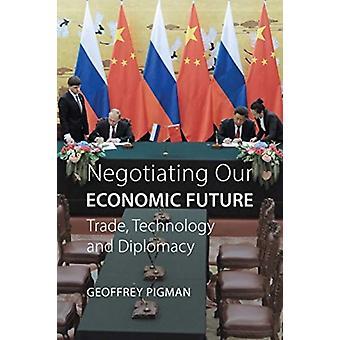 التفاوض على مستقبلنا الاقتصادي من قبل بيجمان وجيفري ألن