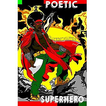 Poetic Superhero by Jr Billy Williams - 9780578229348 Book