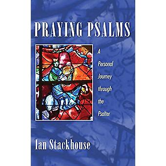 Praying Psalms by Ian Stackhouse - 9781498243988 Book