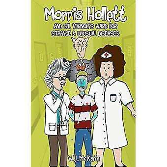 Morris Hollett and St Vernon's Ward for Strange and Unusual Diseases
