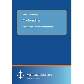 Co-Branding - Fit Factors Between Partner Brands by Peter Zickermann -