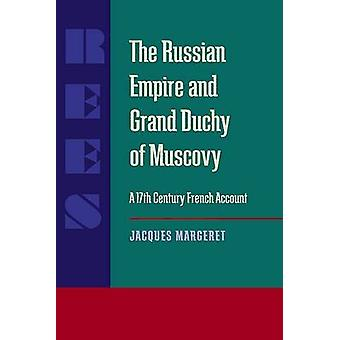 Russian Empire and Grand Duchy of Muscovy The by Jacques MargeretChester S. L. Dunning