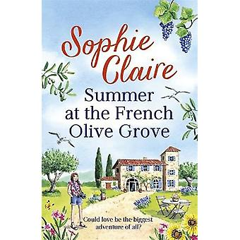 Summer at the French Olive Grove The perfect romantic summer escape