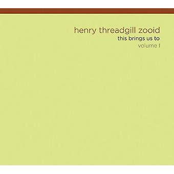 Threadgill, Henry/Zooid - Threadgill, Henry/Zooid: Vol. 1-This Brings Us to [CD] USA import