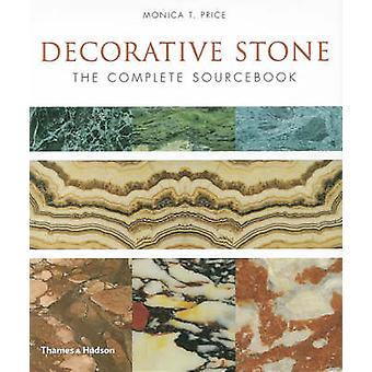 Decorative Stone - The Complete Sourcebook by Monica Price - 978050051