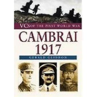 Cambrai 1917 by Gerald Gliddon - 9780750934091 Book
